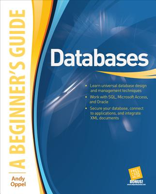 Databases, a Beginner's Guide By Oppel, Andrew J.